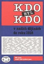 Kdo byl kdo v našich dějinách do roku 1918