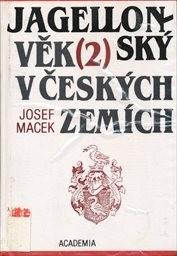 Jagellonský věk v českých zemích                         (Sv. 2,)