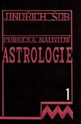 Příručka nativitní astrologie                         (Díl 1)