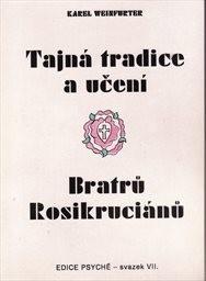 Tajná tradice a učení Bratrů Rosikruciánů