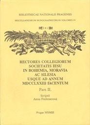 Rektoři kolejí Tovaryšstva Ježíšova v Čechách, na Moravě a ve Slezsku do roku 1773                         (2)