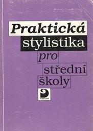 Praktická stylistika pro střední školy