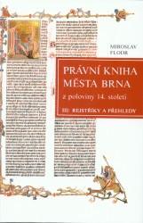 Právní kniha města Brna z poloviny 14. století                         ([Díl] 3,)