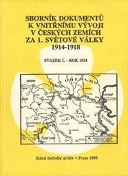 Sborník dokumentů k vnitřnímu vývoji v českých zemích za 1. světové války 1914-1918                         (Sv. 1)