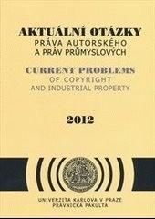 Aktuální otázky práva autorského a práv průmyslových