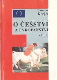 O češství a evropanství                         (Díl 1)