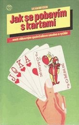 Jak se pobavím s kartami