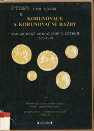 Korunovace a korunovační ražby habsburské monarchie v letech 1526-1918                         (Díl 1)