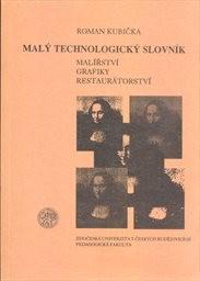 Malý technologický slovník malířství, grafiky, restaurátorství