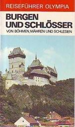 Burgen und Schlösser von Böhmen, Mähren und Schlesien