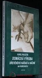 Domácká výroba dřevěného nářadí a náčiní na Podřevnicku
