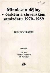 Minulost a dějiny v českém a slovenském samizdatu 1970-1989