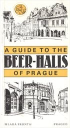 A Guide to the Beer-Halls of Prague