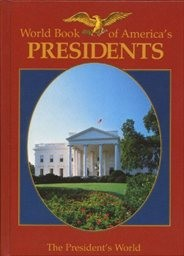 World Book of America's Presidents                         (Vol. 1)