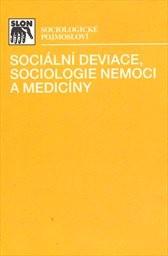 Sociální deviace, sociologie nemoci a medicíny