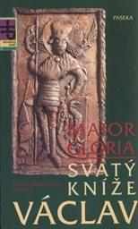 Maior Gloria - svatý kníže Václav