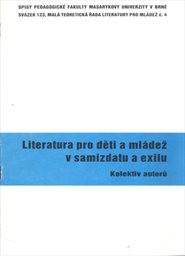 Literatura pro děti a mládež v samizdatu a exilu