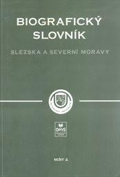 Biografický slovník Slezska a severní Moravy                         (Seš. 2)