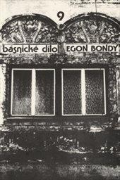 Básnické dílo Egona Bondyho                         (Sv. 9)