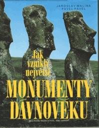 Jak vznikly největší monumenty dávnověku
