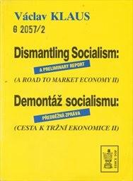 Demontáž socialismu: Předběžná zpráva                         ([Část] 2)