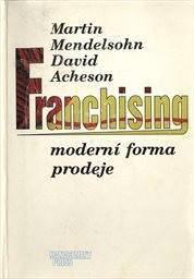 Franchising - moderní forma prodeje