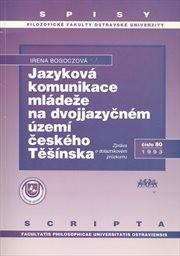 Jazyková komunikace mládeže na dvojjazyčném území českého Těšínska