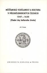 Měšťanská vzdělanost v předbělohorských Čechách 1547-1620