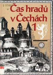 Čas hradů v Čechách                         ([Díl] 1)