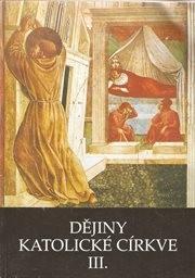 Dějiny katolické církve                         ([Díl] 3)