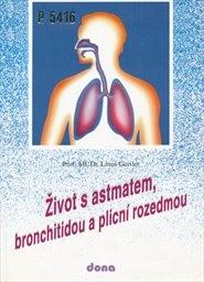 Život s astmatem, bronchitidou a plicní rozedmou
