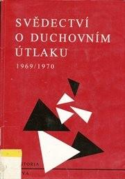 Svědectví o duchovním útlaku 1969-1970