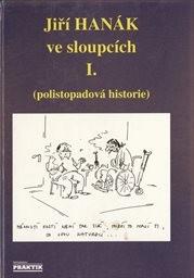 Jiří Hanák ve sloupcích                         ([Díl] 1)