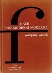 Naše postmoderní moderna