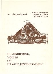 Remembering: Voices of Prague Jewish Women