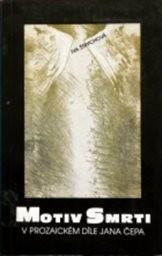 Motiv smrti v prozaickém díle Jana Čepa