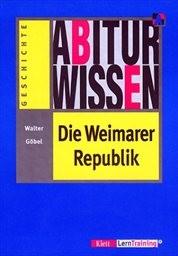 Abiturwissen Die Weimarer Republik