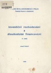 Investiční rozhodování a dlouhodobé financování                         (1. část)