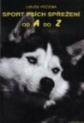 Sport psích spřežení od A do Z