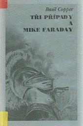 Tři případy a Mike Faraday