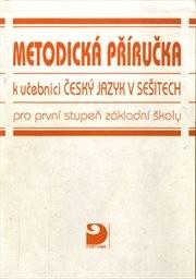 Metodická příručka k učebnici Český jazyk v sešitech