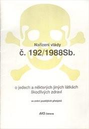Nařízení vlády č. 192/1988Sb. o jedech a některých jiných látkách škodlivých zdraví ve znění pozdějších předpisů
