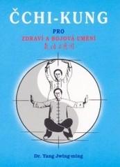 Čchi-kung pro zdraví a bojová umění