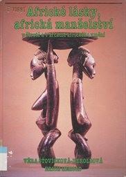 Africké lásky, africká manželství v životě a v zrcadle afrického umění