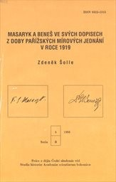 Vzájemná neoficiální korespondence T.G. Masaryka s Eduardem Benešem z doby pařížských mírových jednání (Říjen 1918 - prosinec 1919)                         (Část 1)