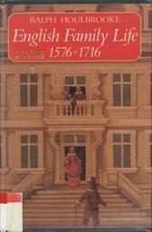 English Family Life, 1576-1716