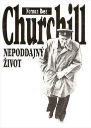 Churchill - nepoddajný život