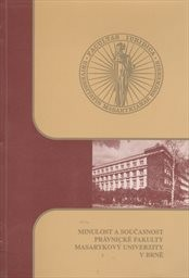 Minulost a současnost Právnické fakulty Masarykovy univerzity v Brně