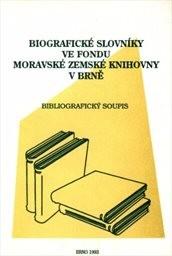 Biografické slovníky ve fondu Moravské zemské knihovny v Brně