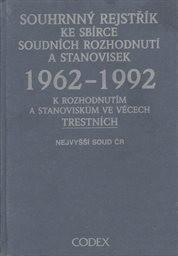 Souhrnný rejstřík ke sbírce soudních rozhodnutí a stanovisek 1962-1992